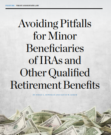 "An image of the article, ""Avoiding Pitfalls for Minor Beneficiaries of IRAs and Other Qualified Retirement Benefits."" If clicked on, it will open the article."