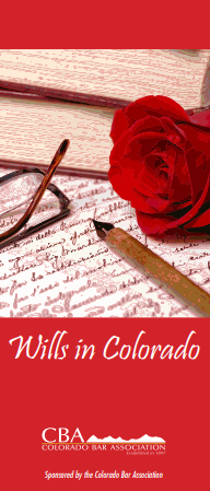 "A picture of the Colorado Bar Association Brochure, ""Wills in Colorado.""  If clicked on, it will open the brochure."