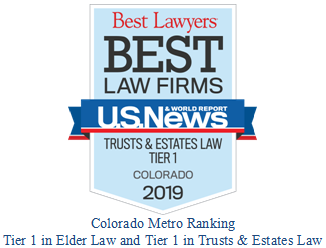 Logo for the Best Lawyers Best Law Firms, U.S. News & World Report.  Elder Law - Tier 1, Colorado 2018.  Colorado Metro Ranking.  Tier 1 in Elder Law and Tier 2 in Trusts & Estates Law.