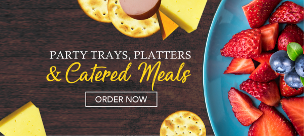 Party Trays, Platters and Catered Food