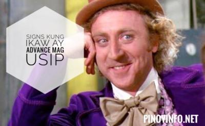SIGNS KUNG IKAW AY ADVANCE MAG ISIP!