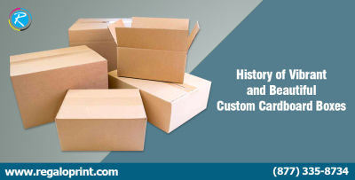 History of Vibrant and Beautiful Custom Cardboard Boxes