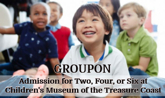 The Children's Museum of the Treasure Coast - Groupon Deal