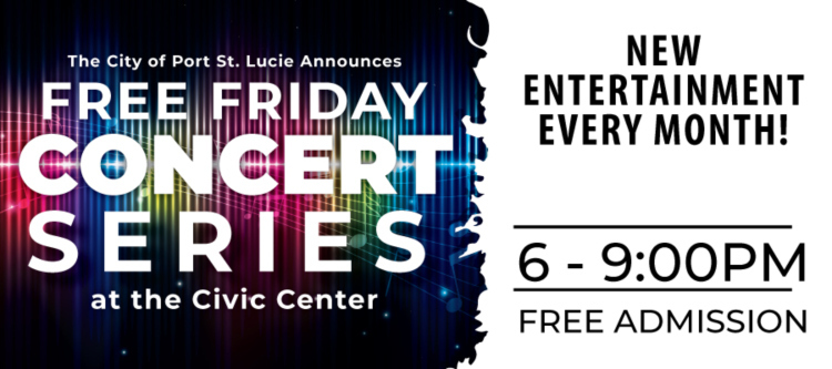 Free Friday Concert Series at the Port St Lucie Civic Center