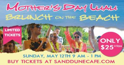 Mother's Day Luau Style Brunch on the Beach at Sand Dune Cafe
