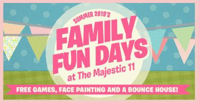 Family Fun Days at The Majestic 11