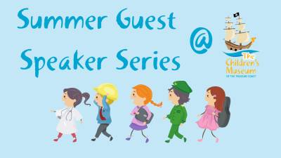 Summer Guest Speaker Series at The Children's Museum of the Treasure Coast