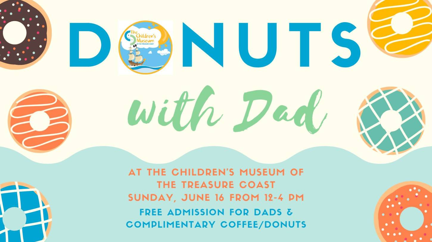 Donuts with Dad at the Children's Museum of the Treasure Coast