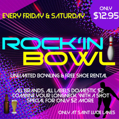 St Lucie Lanes Rock'In Bowl Fridays & Saturdays