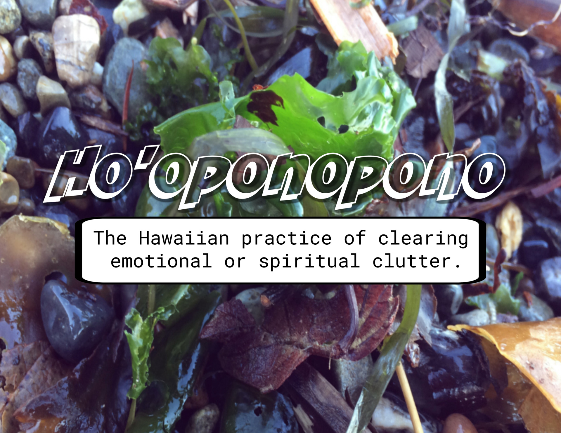 Ho'oponopono before the new year arrives.