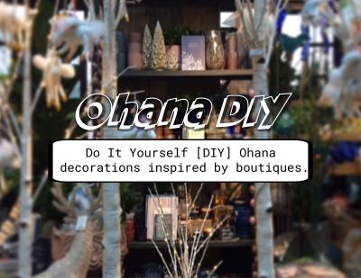 Ohana DIY Holidays