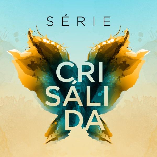 Série Crisálida
