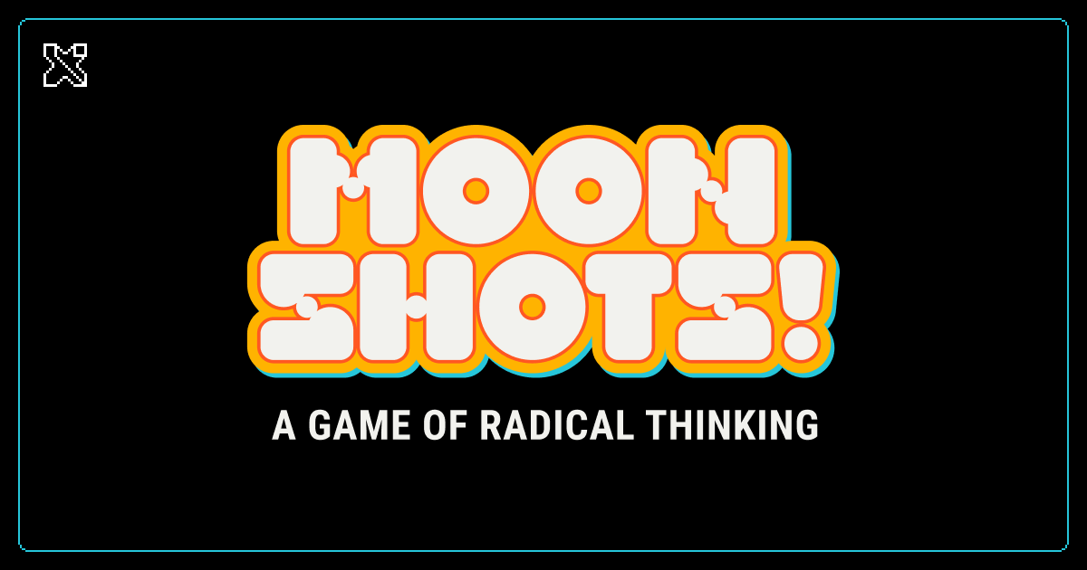 Moonshots! A Game of Radical Thinking