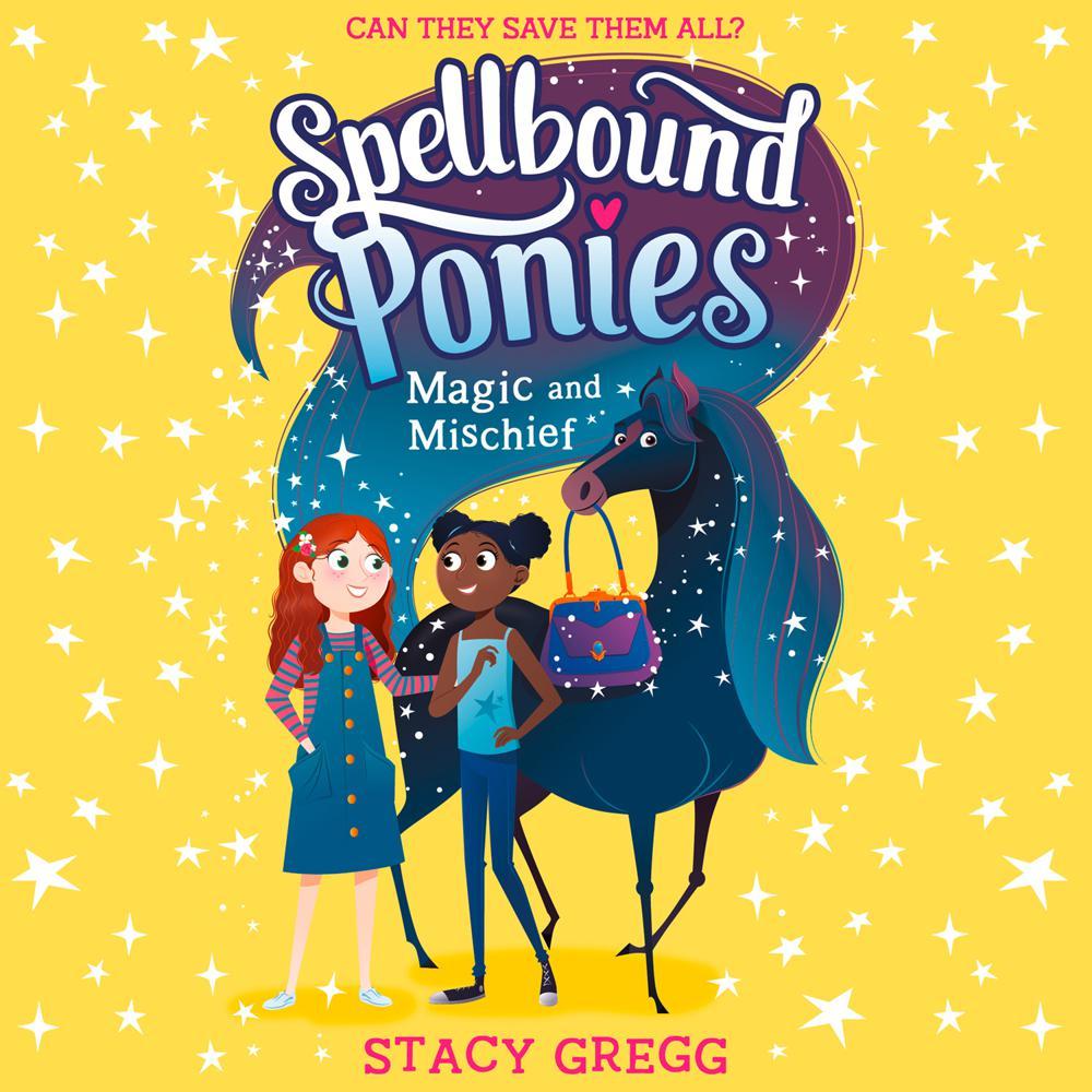 Spellbound Ponies: Magic and Mischief