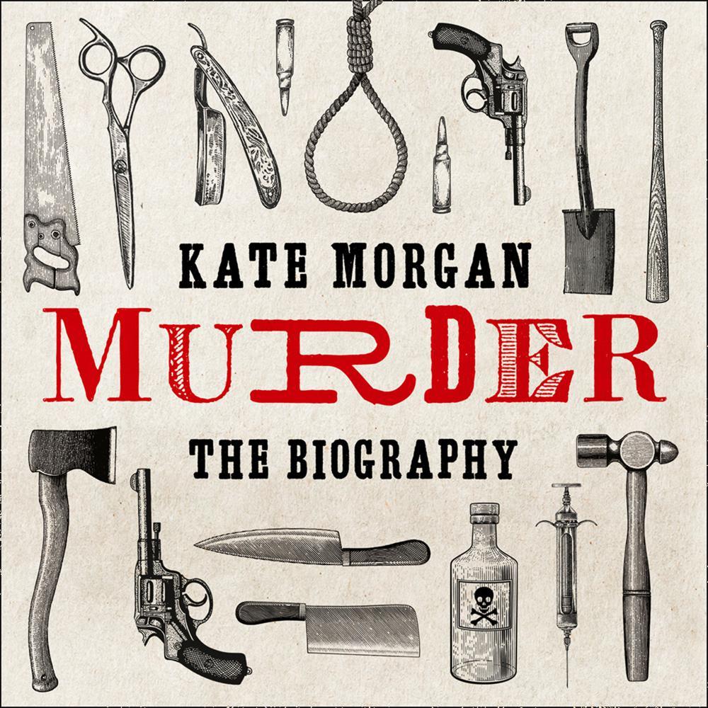 Murder: The Biography