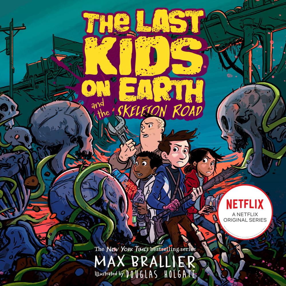 Last Kids on Earth and the Skeleton Road