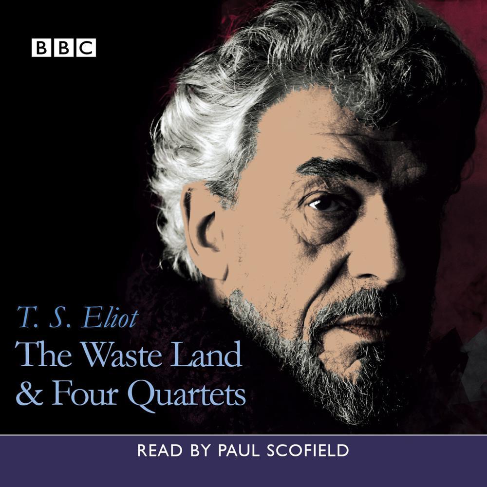 Waste Land, The & Four Quartets