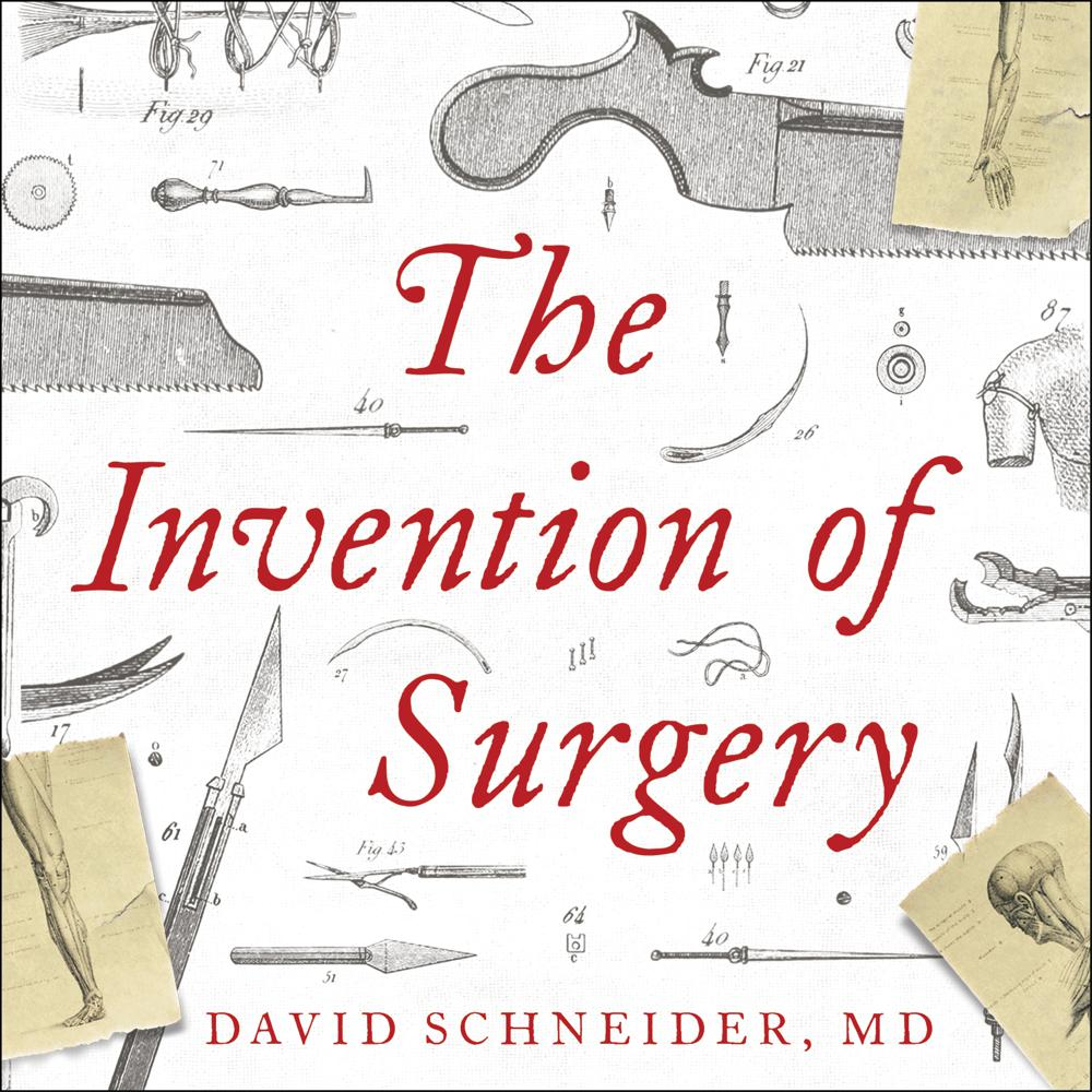 The Invention of Surgery