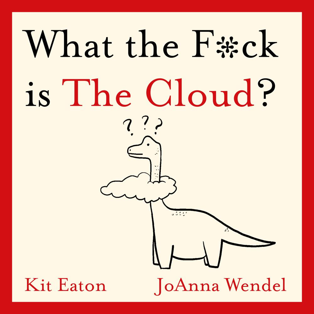 What the F*ck is The Cloud?