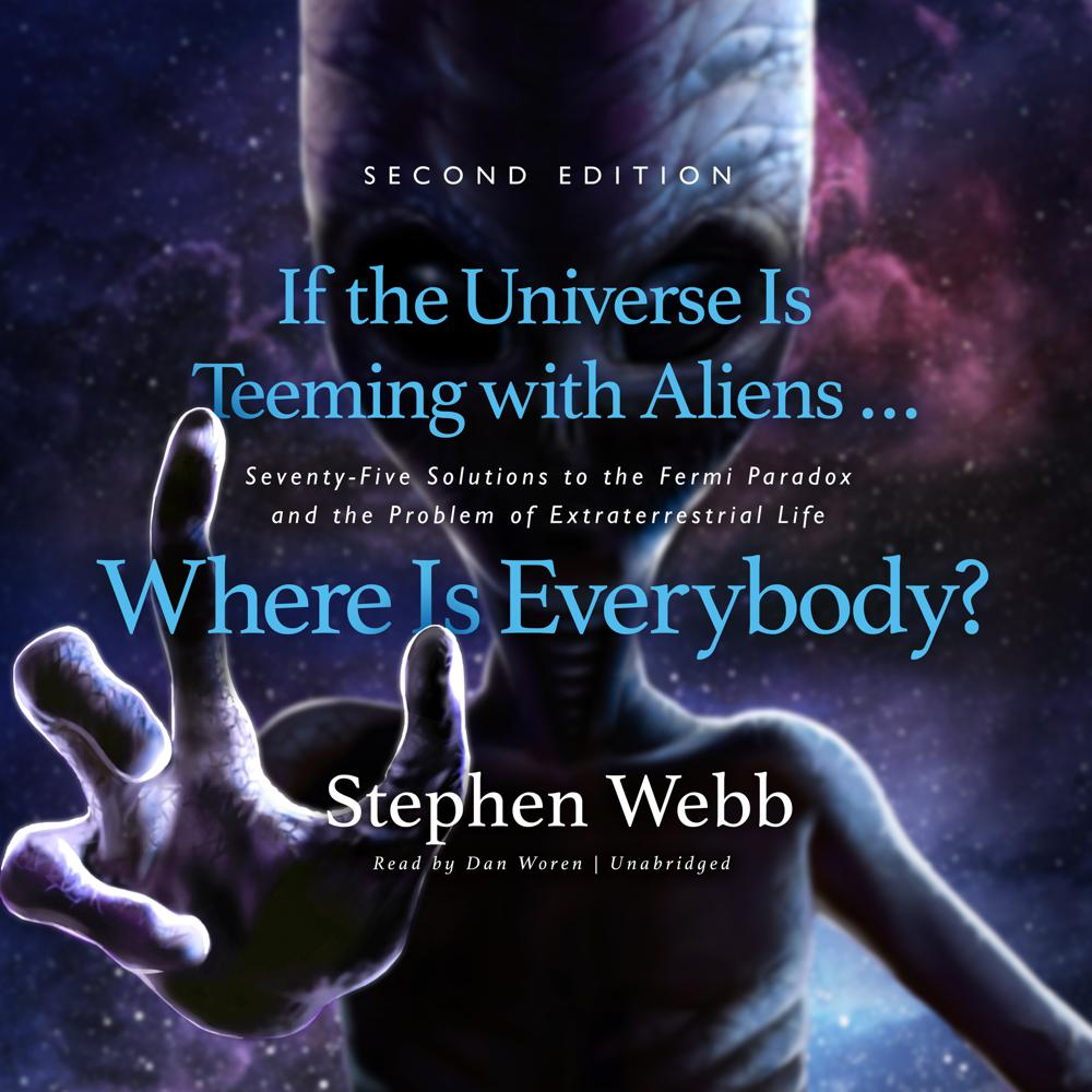 If the Universe Is Teeming with Aliens … Where Is Everybody? Second Edition