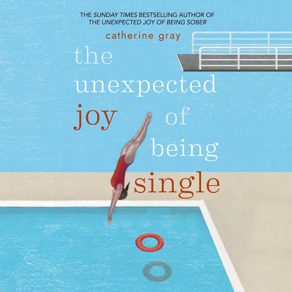The Unexpected Joy of Being Single
