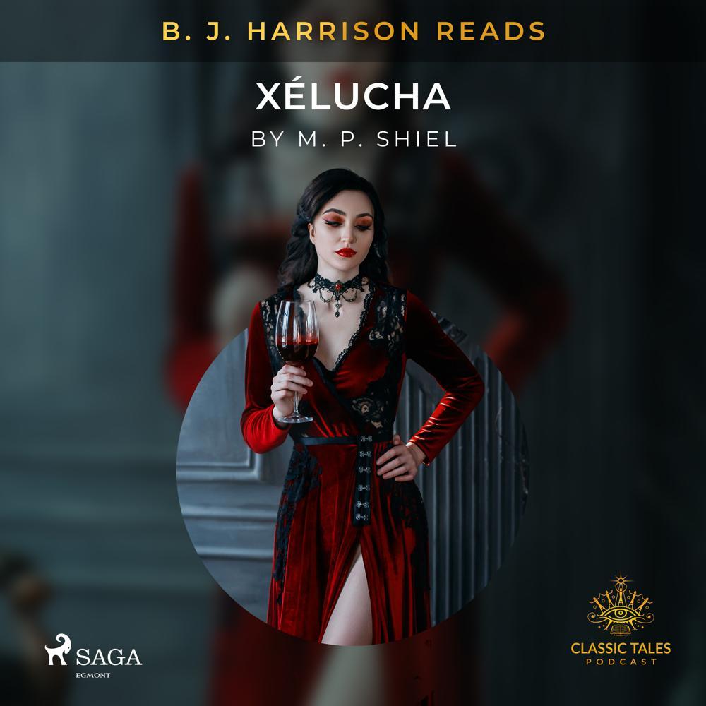 B. J. Harrison Reads Xélucha
