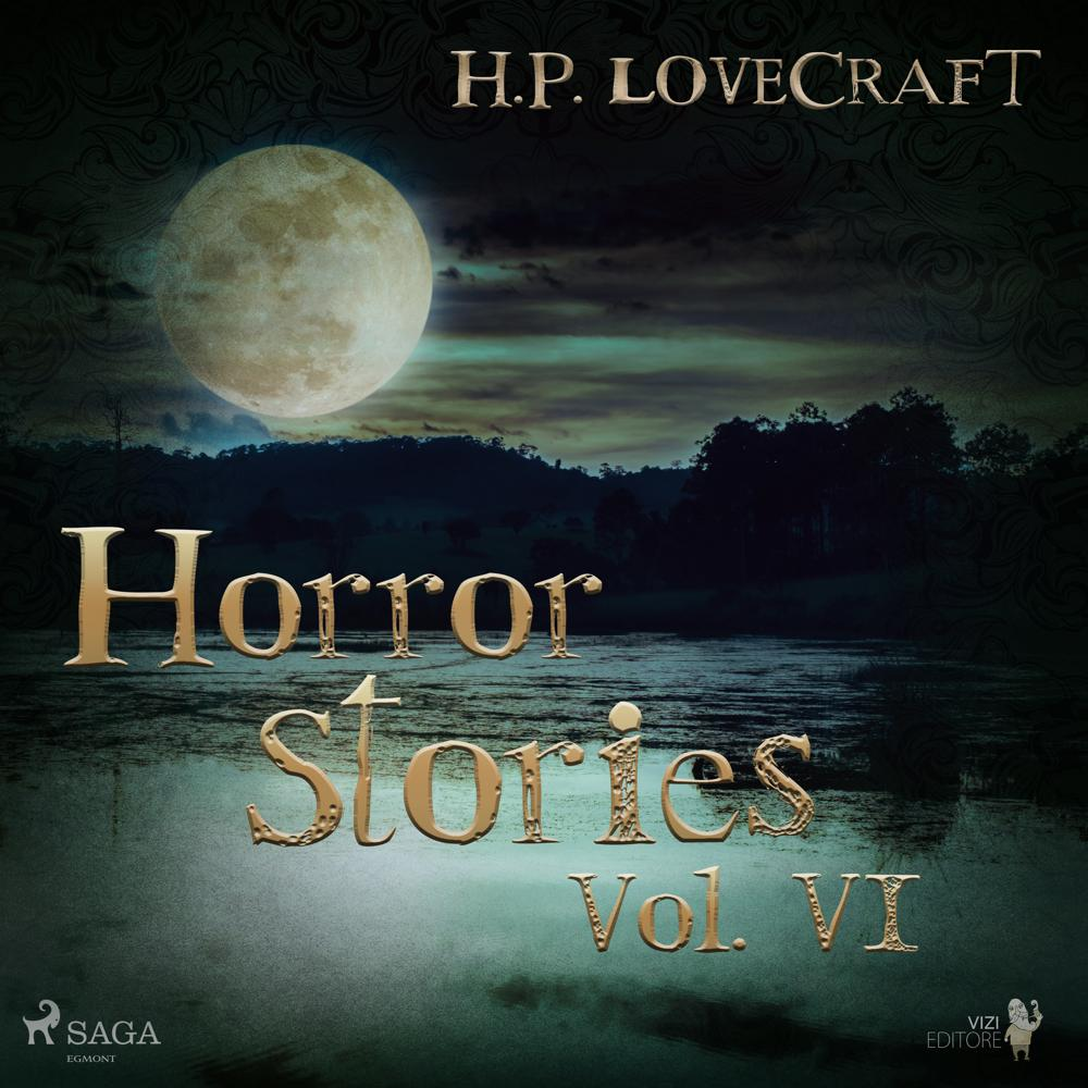 H. P. Lovecraft – Horror Stories Vol. VI