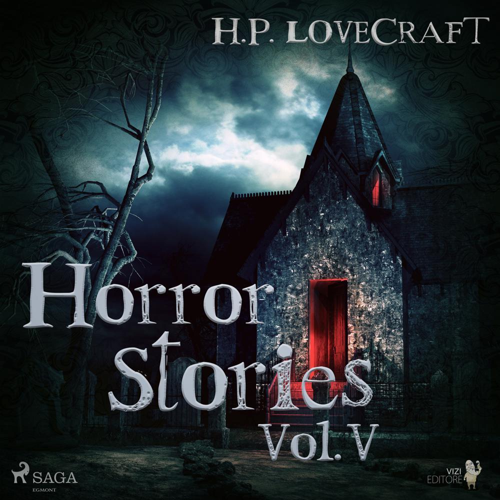 H. P. Lovecraft – Horror Stories Vol. V
