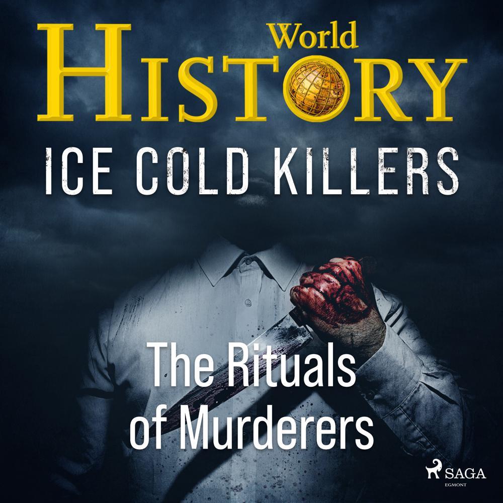 Ice Cold Killers – The Rituals of Murderers