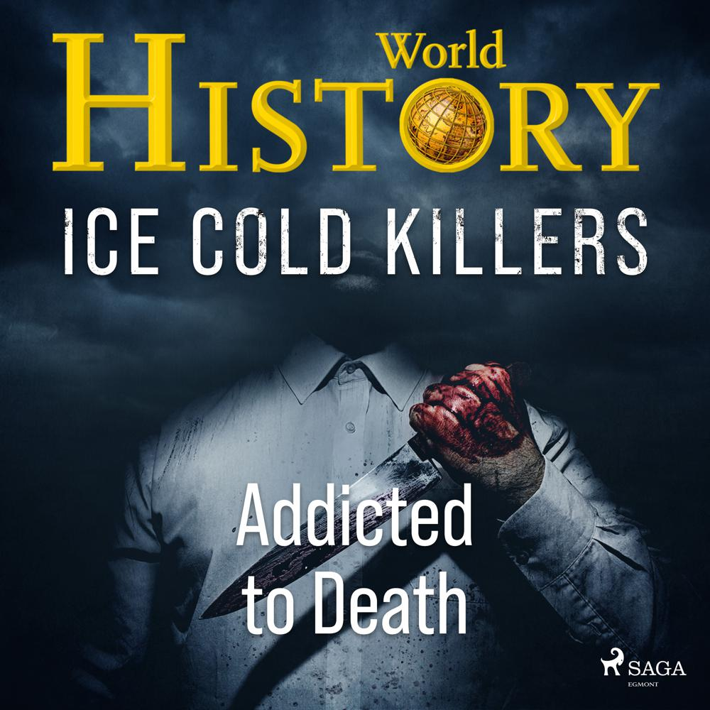 Ice Cold Killers – Addicted to Death