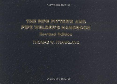 Pipe Fitter's and Pipe Welder's Handbook