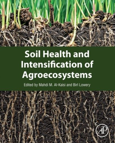 9780128053171 image Soil Health and Intensification of Agroecosystems