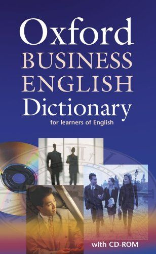 Oxford Business English Dictionary for Learners of English: Dictionary