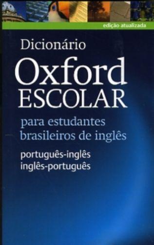 Dicionario Oxford Escolar para estudantes brasileiros de ingles (Portugues-Ingles / Ingles-Portugues)