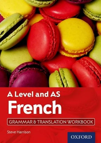 A Level French: A Level and AS: Grammar & Translation Workbook