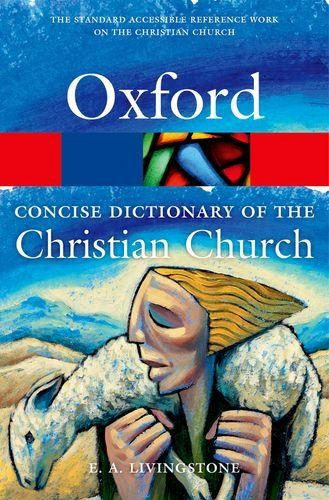 9780199659623 image Concise Oxford Dictionary of the Christian Church