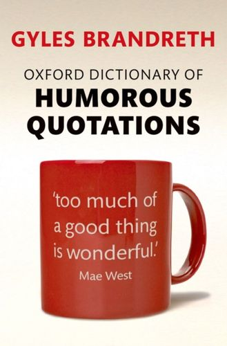 9780199681372 image Oxford Dictionary of Humorous Quotations