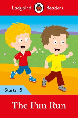 Fun Run - Ladybird Readers Starter Level 6