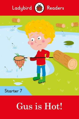 Gus is Hot! - Ladybird Readers Starter Level 7