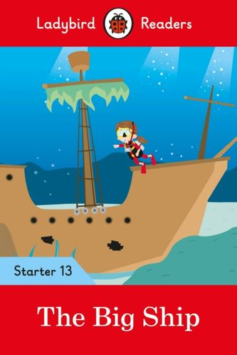 Big Ship - Ladybird Readers Starter Level 13