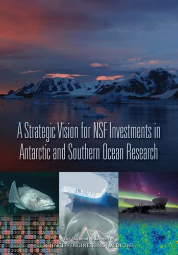 9780309373678 image Strategic Vision for NSF Investments in Antarctic and Southern Ocean Research
