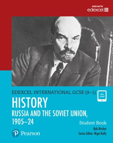 Edexcel International GCSE (9-1) History The Soviet Union in Revolution, 1905-24 Student Book