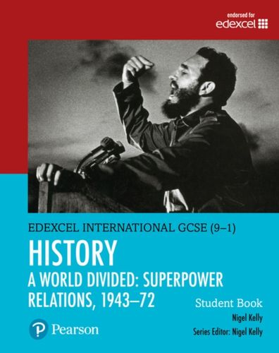 Edexcel International GCSE (9-1) History A World Divided: Superpower Relations, 1943-72 Student Book