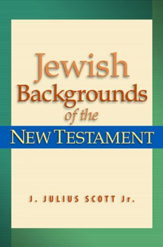 Jewish Backgrounds of the New Testament
