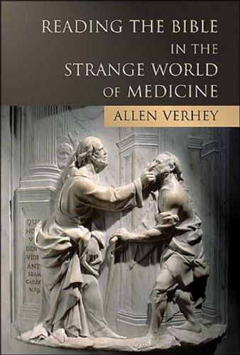 9780802822635 image Reading the Bible in the Strange World of Medicine