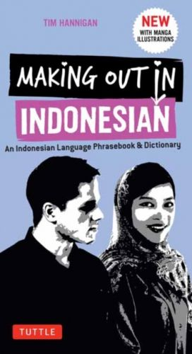 Making Out in Indonesian Phrasebook and Dictionary
