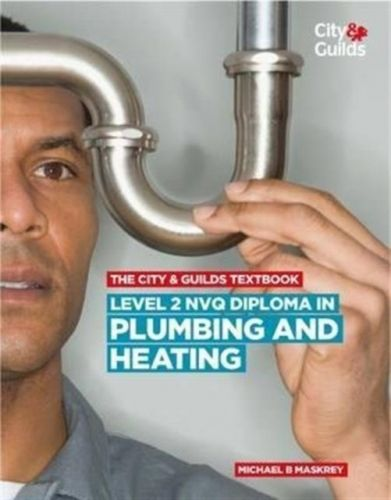 City & Guilds Textbook: Level 2 NVQ Diploma in Plumbing and Heating