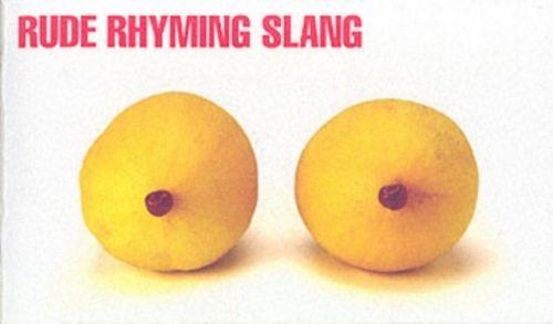 Rude Rhyming Slang