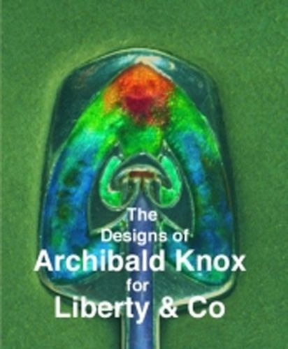 Designs of Archibald Knox for Liberty & Co.