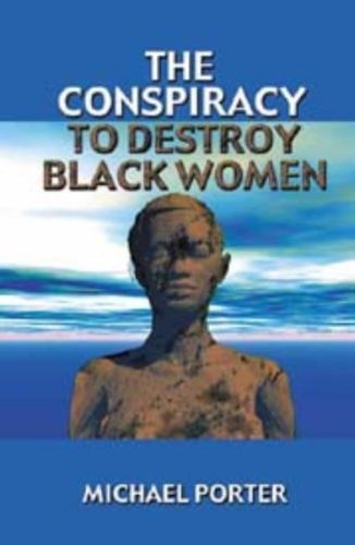 Conspiracy to Destroy Black Women